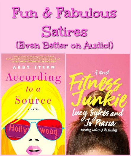 Audio Reviews: Fun and Fabulous Satires! - According to a Source by Abby Stern and Fitness Junkie by Lucy Sykes and Jo Piazza - Both books poke fun at American mainstays: Hollywood and the fitness industry. Pure fun!