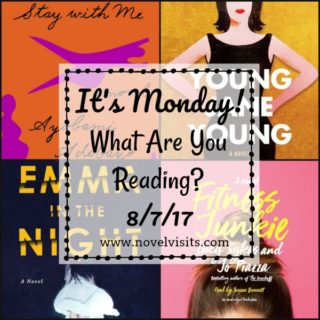 It's Monday! What Are you Reading? 8-7-17