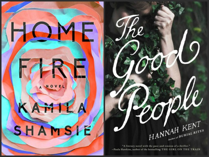Home Fire by Kamila Shamsie and The Good People by Hannah Kent