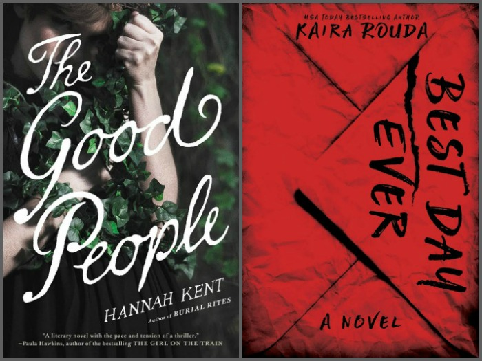 The Good People by Hannah Kent and Best Day Ever by Kaira Rouda