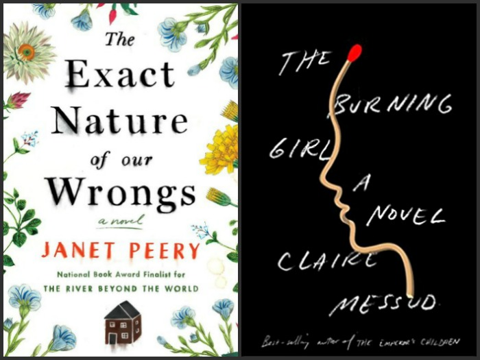 The Exact Nature of Our Wrongs by Janet Perry and The Burning Girl by Claire Messud