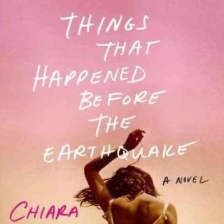 Things That Happened Before the Earthquake by Chiara Barzini - the story of an Italian teen navigating the streets of Los Angeles in the 1990's.
