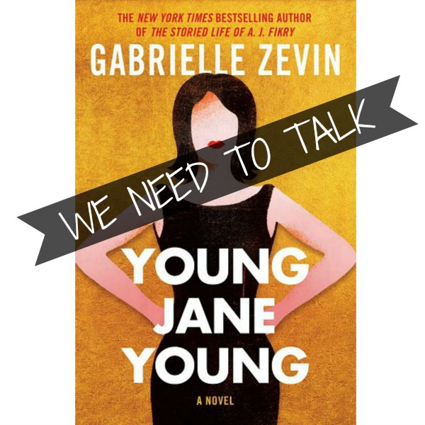 Young Jane Young by Gabrielle Zevin - Sometimes a book just needs to be talked about. Zevin's latest has people buzzing, so come by and join the discussion.
