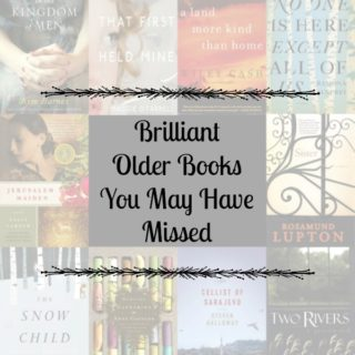 Brilliant Older Books You May Have Missed - A look at 10 books, published at least 5 years ago, that I simply loved. You'll find some true hidden gems here.