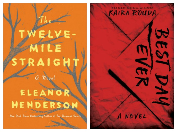 The Twelve-Mile Straight by Eleanor Henderson and Best Day Ever by Kaira Rouda