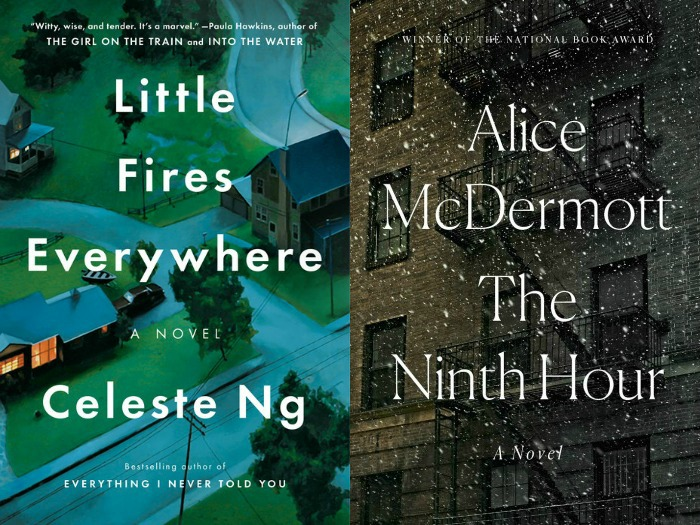 Little Fires Everywhere by Celeste Ng and The Ninth Hour by Alice McDermott