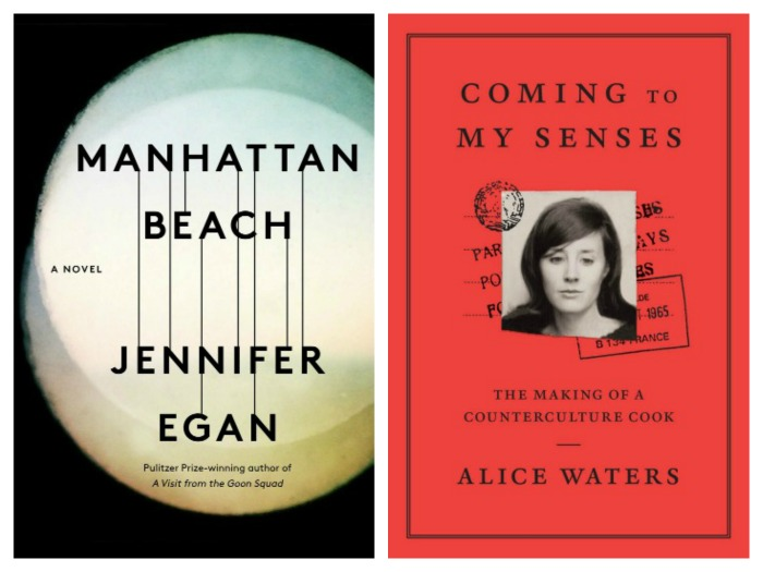 Manhattan Beach by Jennifer Egan and Coming to My Senses by Alice Waters