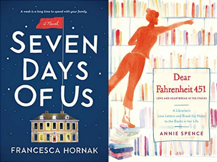 Seven Days of Us by Francesca Hornak and Dear Fahrenheit 451 by Annie Spence