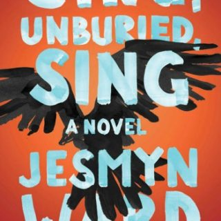 Sing, Unburied, Sing by Jesmyn Ward | Review
