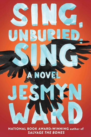 Sing, Unburied, Sing by Jesmyn Ward - With stunning prose, Ward tells the story of a Mississippi black family haunted by ghosts of both the past and the present.