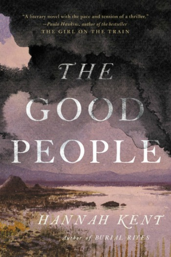 The Good People by Hannah Kent - In 1825 Ireland, three simple women band together to save a child believed to have been stolen by fairies.