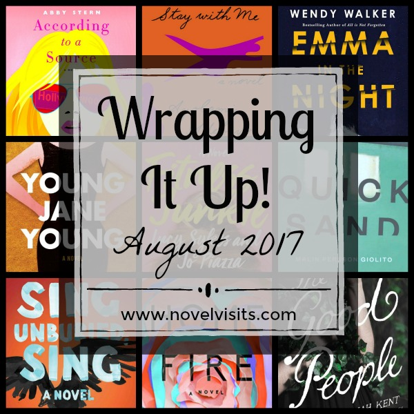 Wrapping It Up! August 2017 on Novel Visits - a recap of books read in August, reviews posted, best book of the month and a few favorite posts from the month.