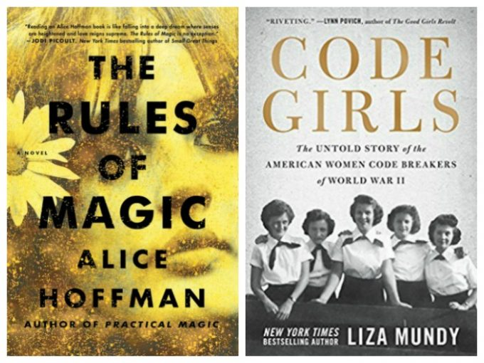 The Rules of Magic by Alice Hoffman and Code Girls by Liza Mundy