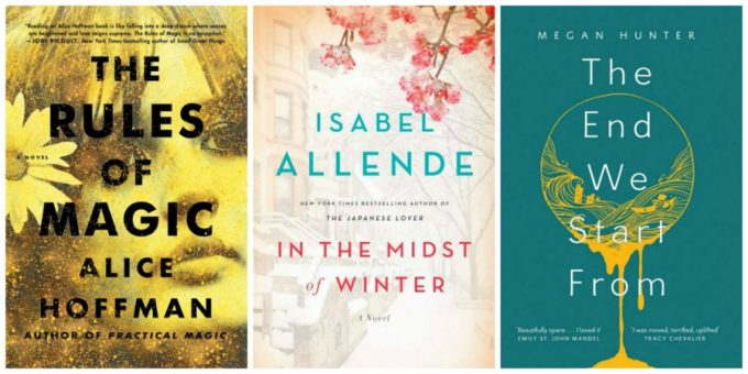 The Rules of Magic by Alice Hoffman, In the Midst of Winter by Isabel Allende, and The End We Start From by Megan Hunter
