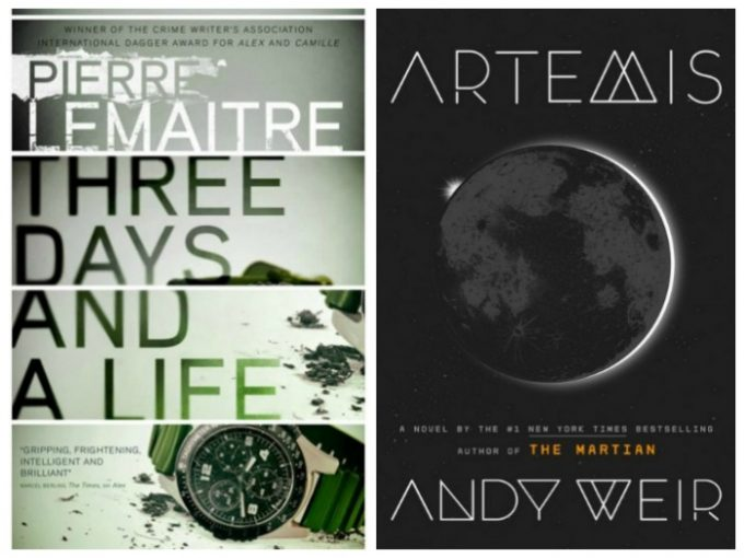 Three Days and A Life by Pierre Lemaitre and Artemis by Andy Weir