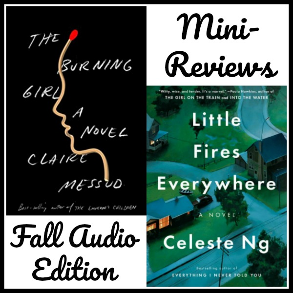 Fall Audio Reviews: The Burning Girl by Claire Messud and Little fires Everywhere by Celeste Ng
