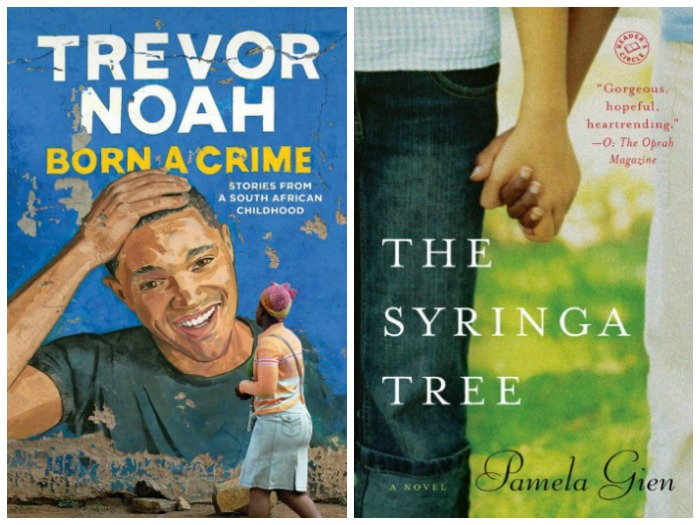 Born a Crime by Trevor Noah and The Syringa Tree by Pamela Gien
