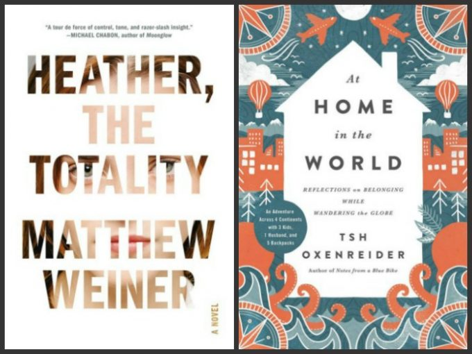 Heather, the Totality by Matthew Weiner and At Home in the World by Tsh Oxenreider