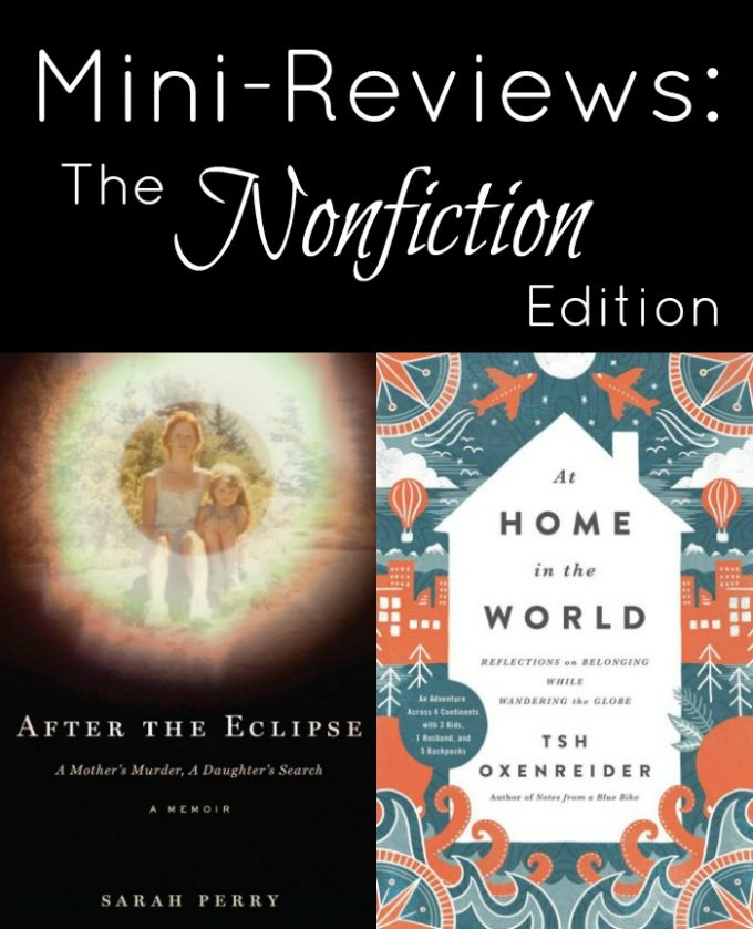 Mini-Reviews: The Nonfiction Edition - After the Eclipse by Sarah Perry and At Home in the World by Tsh Oxenreider