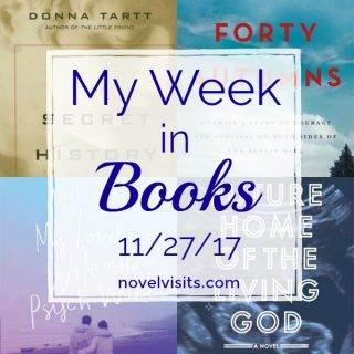 Monday Update: My Week in Books 11-27-17 on Novel Visits