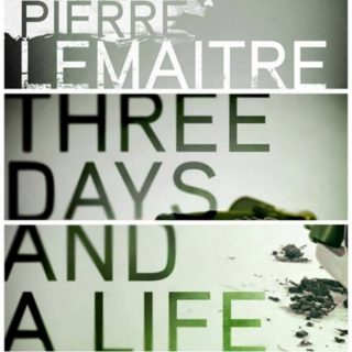 Three Days and a Life by Pierre Lemaitre | Review