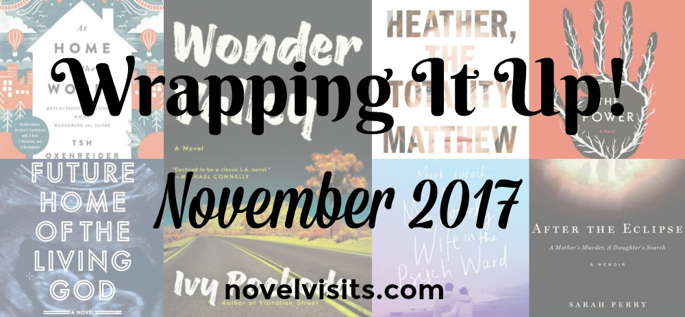 Wrapping It Up! on Novel Visits for November 2017