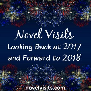 Novel Visits: Looking Back at 2017 and Forward to 2018