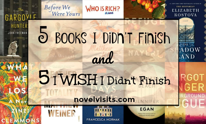 5 Books I Didn't Finish & 5 I WISH I Didn't Finish - Sometimes a book just doesn't work for me and I quit, but other times I soldier on and wish I hadn't! Ten 2017 books that didn't win me over.