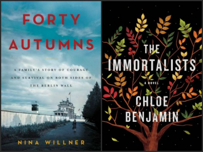 Forty Autumns by Nina Willner and The Immortalists by Chloe Benjamin
