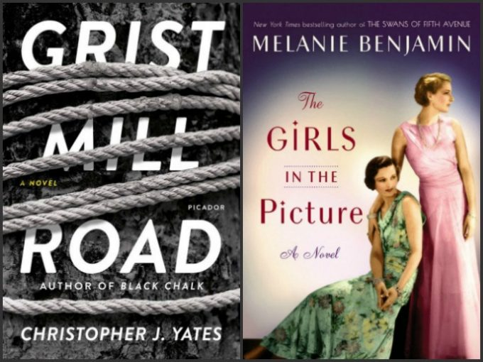 Grist Mill Road by Christopher J. Yates and The Girls in the Picture by Melanie Benjamin