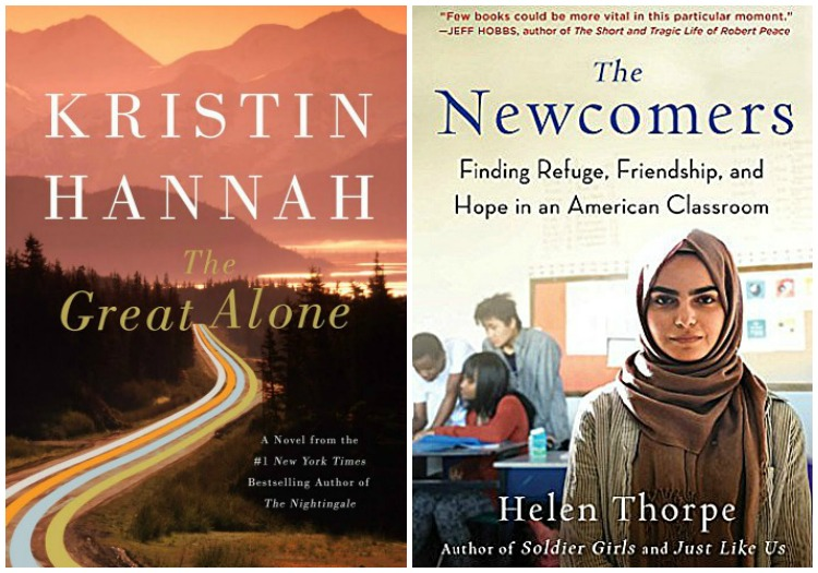Novel Visits Currently Reading: The Great Alone by Kristin Hannah and The Newcomers by Helen Thorpe