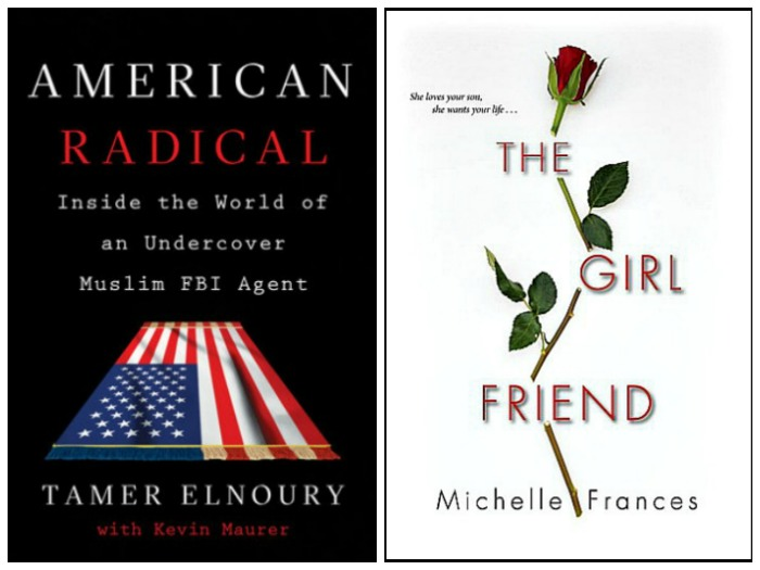 American Radical by Tamer Elnoury and The Girlfriend by Michelle Frances