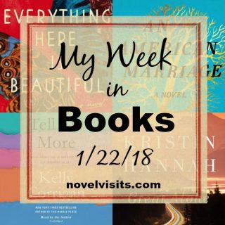 Novel Visits: My Week in Books for 1/22/18