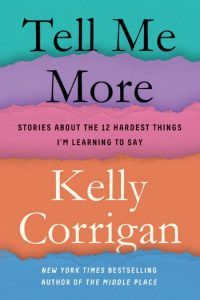 Novel Visits: Tell Me More by Kelly Corrigan