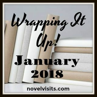 Novel Visits: Wrapping It Up! January 2018