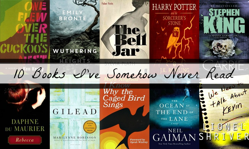 Novel Visits: 10 Books I've Somehow Never Read