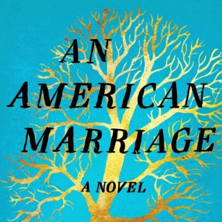 An American Marriage by Tayari Jones | Review