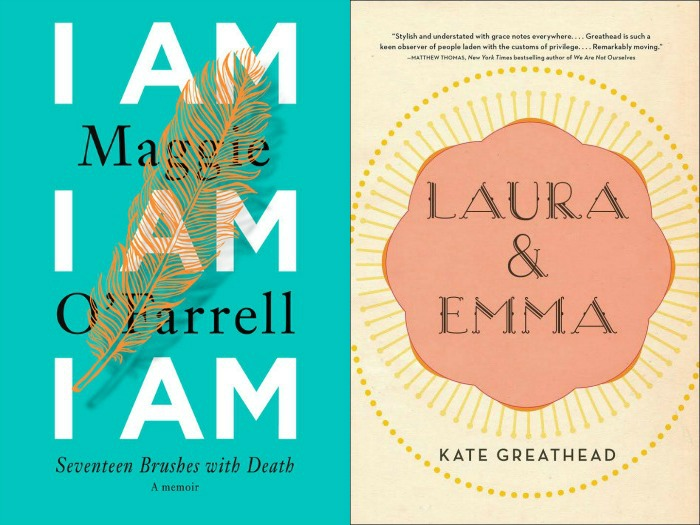 I Am I Am I Am by Maggie O'Farrell and Laura & Emma by Kate Greathead