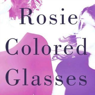 Novel Visits Review: Rosie Colored Glasses by Brianna Wolfson