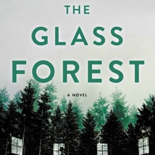 The Glass Forest by Cynthia Swanson | Review