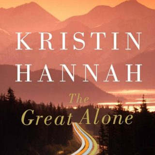Novel Visits Review of The Great Alone by Kristin Hannah