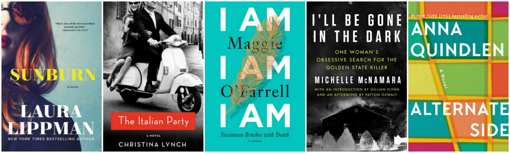 Novel Visits' A Cut Above Books for March 2018 - Sunburn by Laura Lippman, The Italian Party by Christina Lynch, I Am I Am I Am by Maggie O'Farrell, I'll Be Gone in the Dark by Michelle McNamara, and Alternate Side by Anna Quindlen