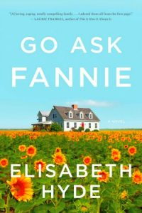 Novel Visits Spring Preview 2018: Go As Fannie by Elisabeth Hyde