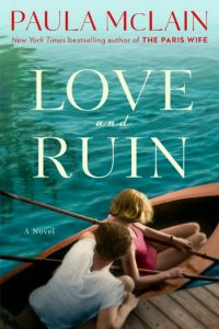 Novel Visits Spring Preview 2018: Love and Ruin by Paula McLain
