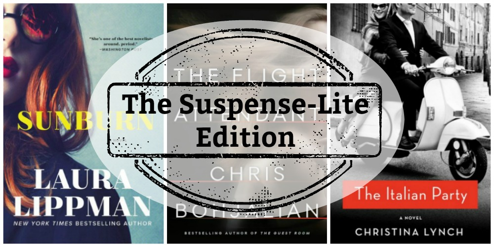Novel Visits Mini-Reviews: The Suspense-Lite Edition - Sunburn by Laura Lippman, The Flight Attendant by Chris Bohjalian and The Italian Party by Christina Lynch