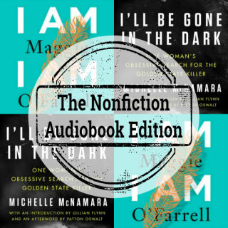Novel Visits Mini-Reviews: The Nonfiction Audiobook Edition - I Am I Am I Am by Maggie O'Farrell and I'll Be Gone in the Dark by Michelle McNamara