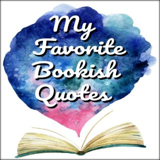 My Favorite Bookish Quotes | More