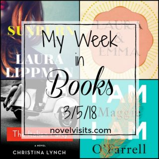 Novel Visits: My Week in Books for 3/5/18