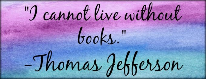 """Novel Visits: My Favorite Bookish Quotes - """"I cannot live without books."""" - Thomas Jefferson"""