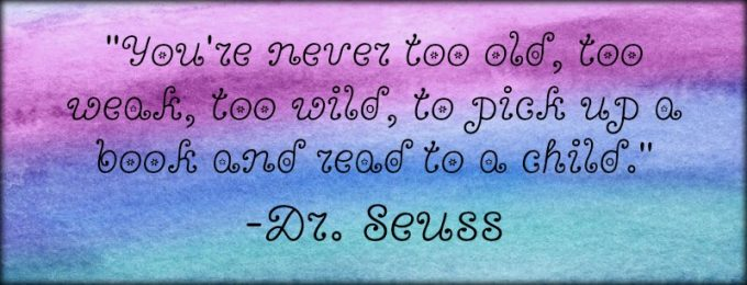 """Novel Visits: My Favorite Bookish Quotes - """"You're never too old, too weak, too wild, to pick up a book and read to a child."""" - Dr. Seuss"""